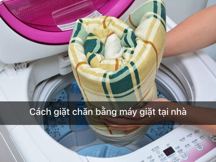 cách giặt chăn bằng máy giặt