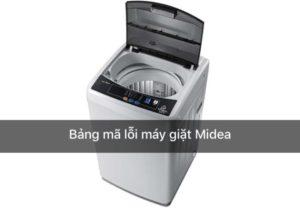 Bảng mã lỗi máy giặt Midea
